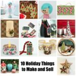 10 Holiday Crafts to Make and Sell